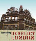 Derelict London by Paul Talling (Paperback, 2008)