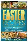 Easter Recipes: Tantalize Their Taste Buds by Molly Hooper (Paperback / softback, 2014)