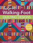 Foolproof Walking-Foot Quilting Designs: Visual Guide Idea Book by Mary Mashuta (Paperback, 2015)
