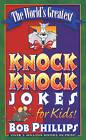 The World's Greatest Knock Knock Jokes for Kids! by Bob Phillips (Paperback, 2000)