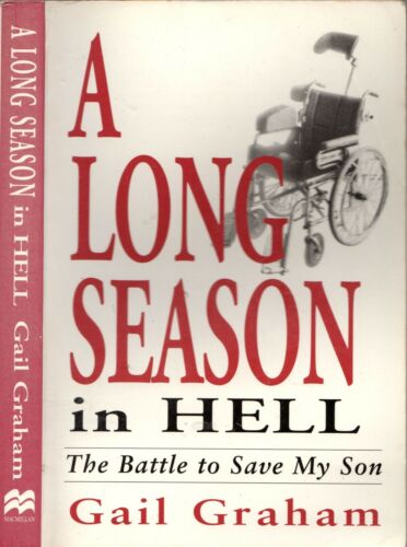 1 of 1 - A LONG SEASON IN HELL Battle To Save Son CAR ACCIDENT REHABILITATION Gail Graham
