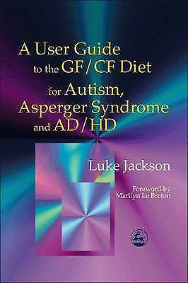 1 of 1 - User Guide to the GF/CF Diet for Autism, Asperger Syndrome and AD/HD