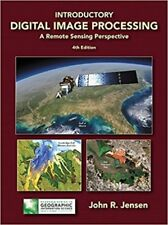 Introductory Digital Image Processing : A Remote Sensing Perspective by John R. Jensen (2015, Hardcover)