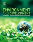 Environment and Development: Basic Principles, Human Activities and Environmental Implications by Elsevier Science & Technology (Hardback, 2016)