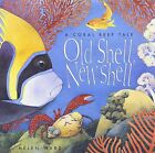 Old Shell, New Shell by Helen Ward (Paperback, 2002)