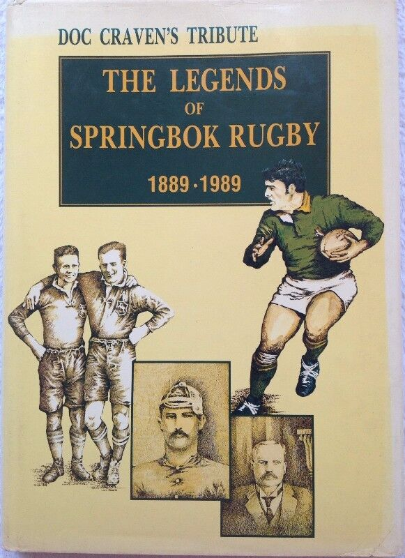 DOC CRAVEN'S TRIBUTE - THE LEGENDS OF SPRINGBOK RUGBY 1889 - 1989