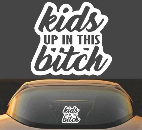 """6/"""" Kids Up In This Bitch Baby On Board Mom Minivan Funny Vinyl Decal Sticker"""