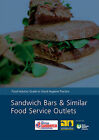 Sandwich Bars and Similar Food Service Outlets: Food Industry Guide to Good Hygiene Practice by Food Hygiene Working Group (Paperback, 2013)