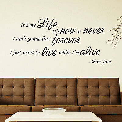 Bon Jovi It S My Life Song Lyrics Wall Art Vinyl Decal Sticker Wall Quotes Ebay
