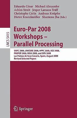 Euro-Par 2008 Workshops - Parallel Processing : VHPC 2008, UNICORE 2008, HPPC 20