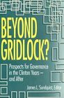 Beyond Gridlock: Prospects for Governance in the Clinton Years A - and After by Brookings Institution (Paperback, 1993)