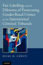 Fair Labelling and the Dilemma of Prosecuting Gender-Based Crimes at the...