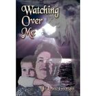 Watching Over Me by Jolynne Giorgio 9781424165315