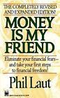Money Is My Friend by Phil Laut (1989, Paperback)
