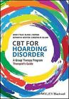 CBT for Hoarding Disorder: A Group Therapy Program Therapist's Guide by Christina Gilliam, David F. Tolin, Bethany Wootton, Blaise Worden (Paperback, 2017)