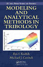 Modeling and Analytical Methods in Tribology by Michael Judah Covitch, Ilya I. Kudish (Hardback, 2010)