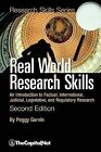 Real World Research Skills, Second Edition: An Introduction to Factual, International, Judicial, Legislative, and Regulatory Research (softcover) by Peggy Garvin (Paperback, 2009)