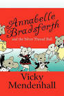 Annabelle Bradsforth and the Silver Thread Ball by Vicky Mendenhall (Paperback / softback, 2010)