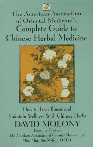 Complete Guide to Chinese Herbal Medicine by Molony, David 1