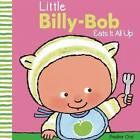 Little Billy-Bob Eats It All by Clavis Publishing (Hardback, 2016)