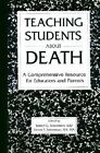 Teaching Students about Death: a Comprehensive Resource for Educators by Cambridge Book Company (Hardback, 1996)