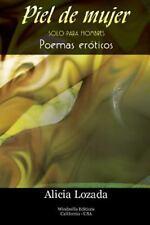 Piel de Mujer Solo para Hombres by Alicia Lozada (2014, Paperback / Paperback)