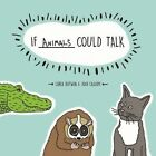 If Animals Could Talk by Carla Butwin, Josh Cassidy (Paperback, 2016)