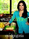 Eva's Kitchen : Cooking with Love for Family and Friends by Marah Stets and Eva Longoria (2011, Hardcover)