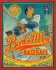 Barbed Wire Baseball How One Man Brought Hope to The Japanese Internment Camps