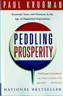 Peddling Prosperity: Economic Sense and Nonsense in an Age of Diminished Expectations by Paul R. Krugman (Paperback, 1995)