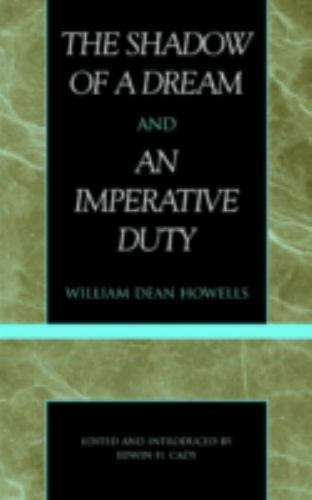 The Shadow of a Dream and An Imperative Duty [Masterworks of Literature]