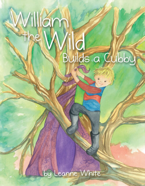 William the Wild Builds a Cubby by Leanne White (Paperback, 2016)
