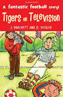 Tigers on Television by Sara Vogler, Janet Burchett (Paperback, 2010)