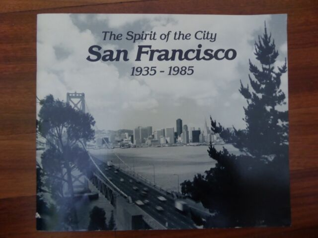 The Spirit of the City San Francisco, 1935-1985  Local History Studies Volume 32
