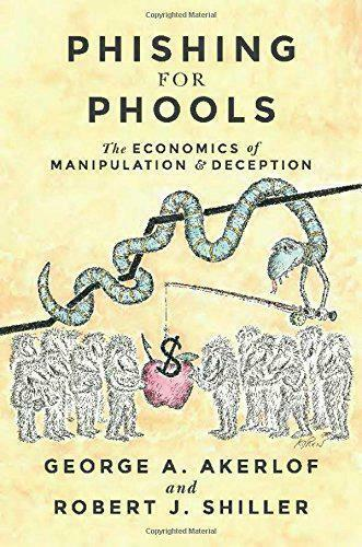 Phishing Pour Phools: The Economie De Manipulation Et Deception Par Shiller, Rob