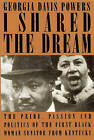 I Shared the Dream: The Pride, Passion and Politics of the First Black Woman Senator from Kentucky by Georgia Davis Powers (Paperback / softback, 2010)