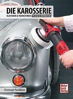 Die Karosserie Oldtimer & Youngtimer Pflege & Reparatur Restauration Buch NEU