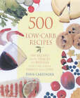 500 Low-Carb Recipes: 500 Recipes, from Snacks to Dessert, That the Whole Family