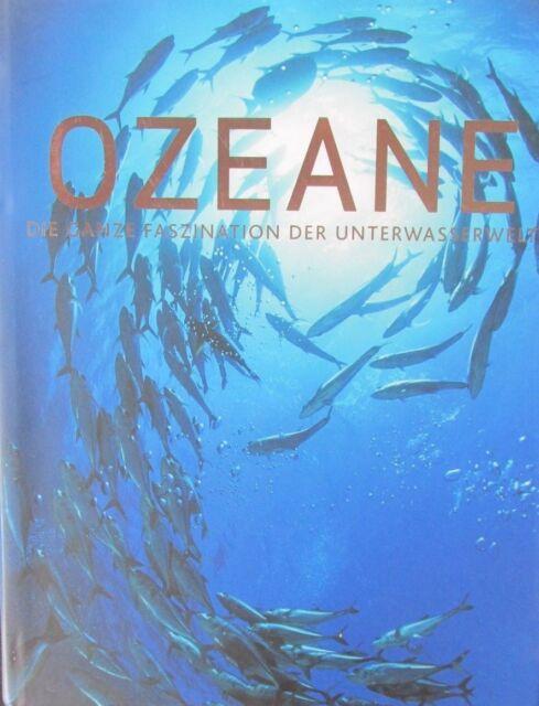 Gilpin, Daniel: Ozeane : die ganze Faszination der Unterwasserwelt