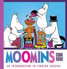 Moomins Cookbook: an Introduction to Finnish Cuisine by SelfMadeHero (Hardback, 2010)