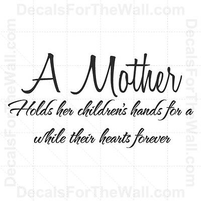 A Mother Holds Her Children/'s Hearts Forever Wall Decal Vinyl Sticker Decor K28