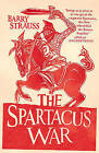The Spartacus War: The Revolt of the Gladiators by Barry S. Strauss (Paperback, 2010)