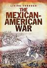 The Mexican-American War by John DiConsiglio (Paperback / softback, 2012)