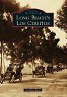 Long Beach's Los Cerritos by Geraldine Knatz (Paperback / softback, 2014)