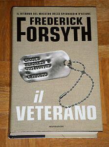 Frederick-Forsyth-034-IL-VETERANO-034-Mondadori-1-Ed-copertina-rigida