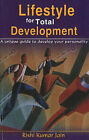 Lifestyle for Total Development: A Unique Guide to Develop Your Personality by Rishi Kumar Jain (Paperback, 2007)