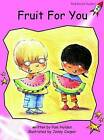 Fruit for You: Pre-reading by Pam Holden (Paperback, 2004)