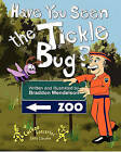 Have You Seen the Tickle Bug? by Braddon Mendelson (Paperback / softback, 2010)