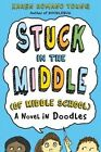 Stuck in the Middle (of Middle School): A Novel in Doodles by Karen Romano Young (Hardback, 2013)