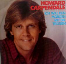 """7"""" 1981 IN MINT- ! HOWARD CARPENDALE : Ich will den Morgen mir Dir erleben"""